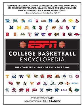 ESPN College Basketball Encyclopedia: The Complete History of the Men's Game 9780345513922
