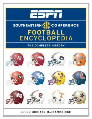 ESPN Southeastern Conference Football Encyclopedia: The Complete History 9780345513861