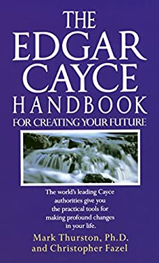 Edgar Cayce Handbook for Creating Your Future 9780345364678