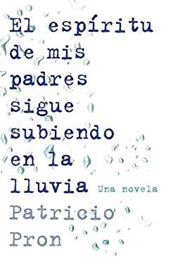 El Espitritu de MIS Padres Sique Subiendo En La Lluvia 9780345804129