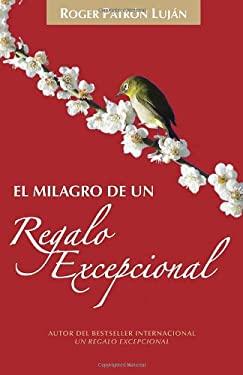 El Milagro de Un Regalo Excepcional 9780345802460