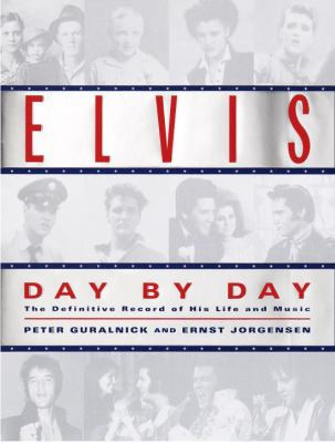 Elvis Day by Day: The Definitive Record of His Life and Music 9780345420893