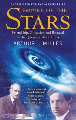 Empire of the Stars: Friendship, Obsession and Betrayal in the Quest for Black Holes 9780349116273