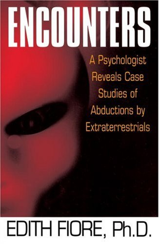 Encounters: A Psychologist Reveals Case Studies of Abductions by Extraterrestrials 9780345420206