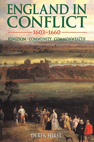 England in Conflict 1603-1660: Kingdom, Community, Commonwealth 9780340625019