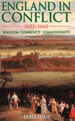 England in Conflict, 1603-1660: Kingdom, Community, Commonwealth 9780340741443