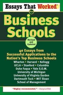 Essays That Worked for Business Schools: 40 Essays from Successful Applications to the Nation's Top Business Schools 9780345450432