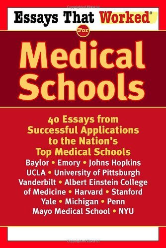 Essays That Worked for Medical Schools: 40 Essays That Helped Students Get Into the Nation's Top Medical Schools 9780345450449