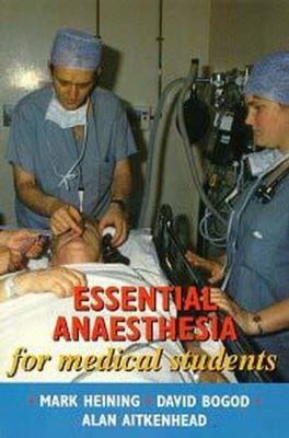 Essential Anaesthesia for Medical Students