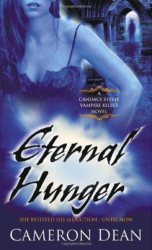 Eternal Hunger: A Candace Steele Vampire Killer Novel 9780345492555