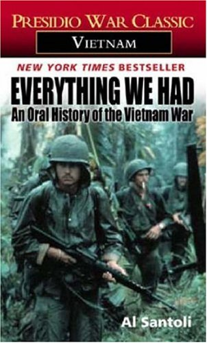 Everything We Had: An Oral History of the Vietnam War 9780345322791