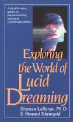 Exploring the World of Lucid Dreaming 9780345374103
