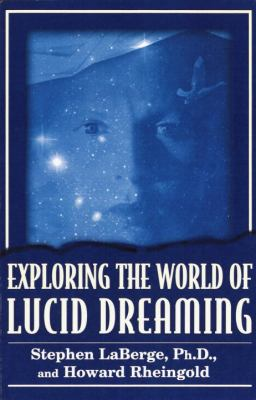 Exploring the World of Lucid Dreaming 9780345420121