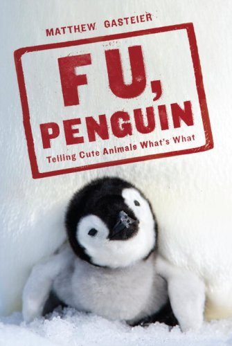 F U, Penguin: Telling Cute Animals What's What 9780345518163