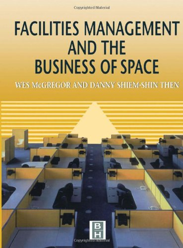 Facilities Management and the Business of Space 9780340719640