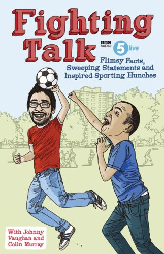 Fighting Talk: Flimsy Facts, Sweeping Statements and Inspired Sporting Hunches 9780340977552