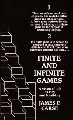 Finite and Infinite Games: A Vision of Life as Play and Possibility 9780345341846