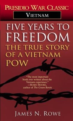 Five Years to Freedom: The True Story of a Vietnam POW 9780345314604