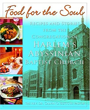 Food for the Soul: Recipes and Stories from the Congregation of Harlem's Abyssinian Baptist Church 9780345476210