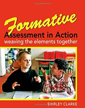 Formative Assessment in Action: Weaving the Elements Together 9780340907825