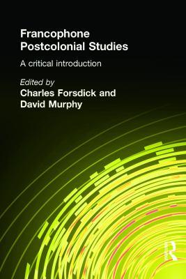 Francophone Postcolonial Studies: A Critical Introduction 9780340808023