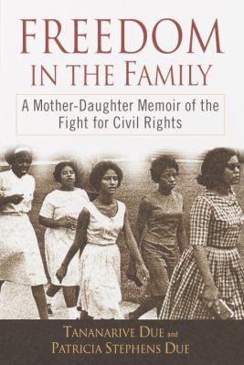 Freedom in the Family: A Mother-Daughter Memoir of the Fight for Civil Rights 9780345447333