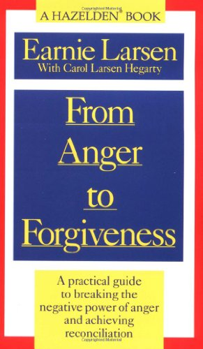 From Anger to Forgiveness: A Practical Guide to Breaking the Negative Power of Anger and Achieving Reconciliation 9780345379825