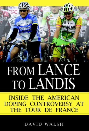 From Lance to Landis: Inside the American Doping Controversy at the Tour de France 9780345499622