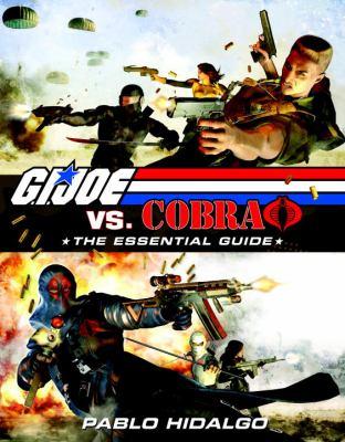 G.I. Joe vs. Cobra: The Essential Guide 1982-2008 9780345516428