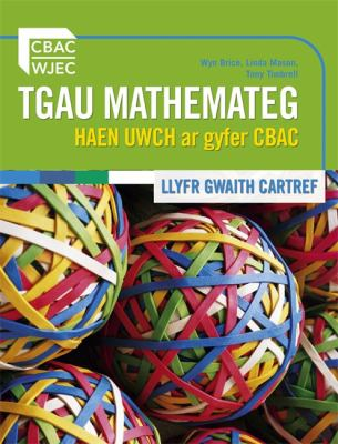 GCSE Mathematics Higher: Haen Uwch Ar Gyfer CBAC - Llyfr Gwaith Cartref