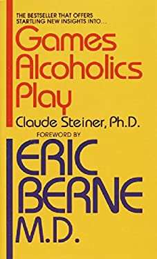 Games Alcoholics Play: The Analysis of Life Scripts 9780345323835