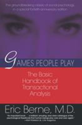 Games People Play: The Psychology of Human Relationships 9780345410030