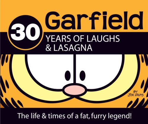 Garfield 30 Years of Laughs & Lasagna: The Life & Times of a Fat, Furry Legend! 9780345503794