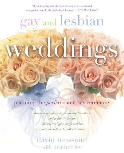 Gay and Lesbian Weddings: Planning the Perfect Same-Sex Ceremony 9780345475749