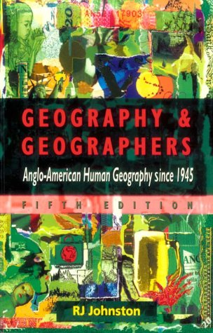 Geography and Geographers: Anglo-American Geography Since 1945 9780340652633