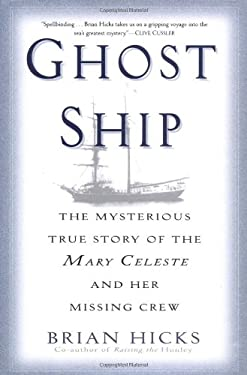 Ghost Ship: The Mysterious True Story of the Mary Celeste and Her Missing Crew 9780345463913