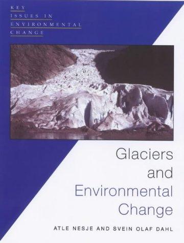 Glaciers and Environmental Change 9780340706343