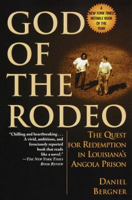 God of the Rodeo: The Quest for Redemption in Louisiana's Angola Prison 9780345435538
