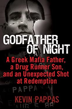 Godfather of Night: A Greek Mafia Father, a Drug Runner Son, and an Unexpected Shot at Redemption 9780345512239