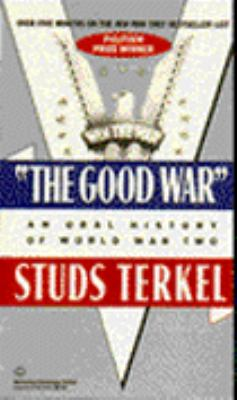Good War : An Oral History of World War II