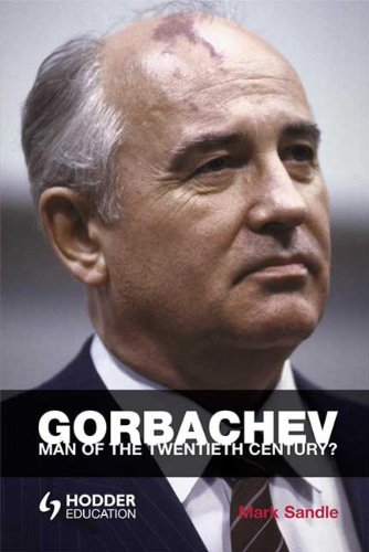 Gorbachev: Man of the Twentieth Century? 9780340761595