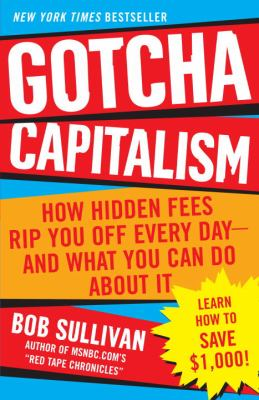 Gotcha Capitalism: How Hidden Fees Rip You Off Every Day-And What You Can Do about It 9780345496133