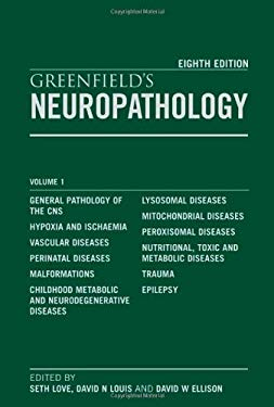 Greenfield's Neuropathology Eighth Edition 2 Volume Set 9780340906811