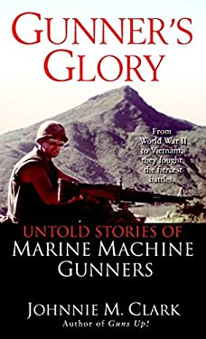 Gunner's Glory: Untold Stories of Marine Machine Gunners 9780345463890