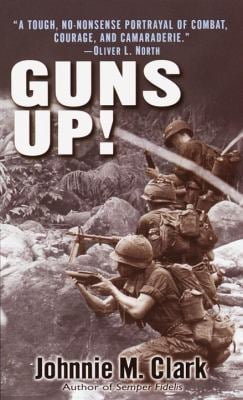 Guns Up!: A Firsthand Account of the Vietnam War 9780345450265