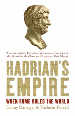 Hadrian's Empire: When Rome Ruled the World