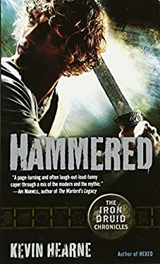 Hammered: The Iron Druid Chronicles, Book Three 9780345522481