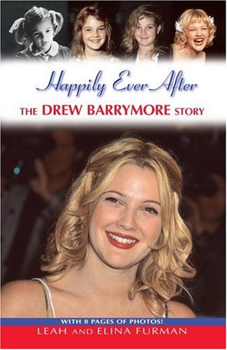 Happily Ever After: The Drew Barrymore Story 9780345483256
