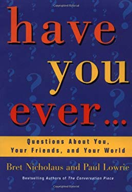 Have You Ever...: Questions about You, Your Friends, and Your World 9780345417602