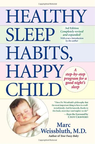 Healthy Sleep Habits, Happy Child: A Step-By-Step Program for a Good Night's Sleep 9780345486455